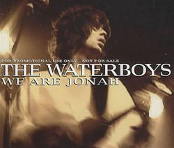 The Waterboys We Are Jonah